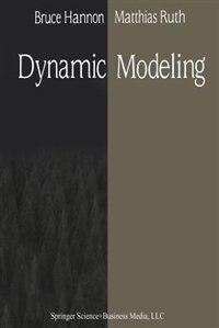 Dynamic Modeling by Bruce Hannon