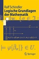 Logische Grundlagen der Mathematik by Ralf Schindler
