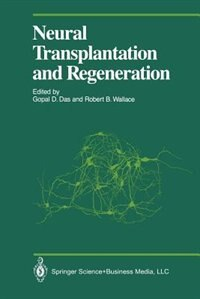 Neural Transplantation and Regeneration by Martyn Berry