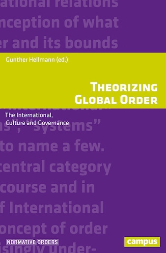 Theorizing Global Order: The International, Culture And Governance by Gunther Hellmann