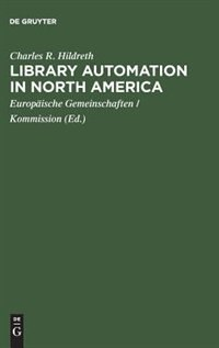 Library automation in North America by Charles R. Hildreth