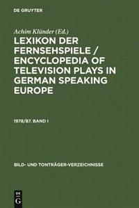 Klunder, Achim: Lexikon Der Fernsehspiele / Encyclopedia of Television Plays in German Speaking Europe. 1978/87. Ba by Achim Kl Nder