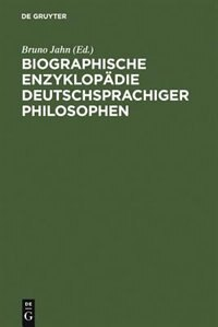 Biographische Enzyklop Die Deutschsprachiger Philosophen by Bruno Jahn