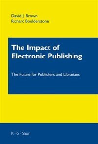 The Impact of Electronic Publishing by David J. Brown