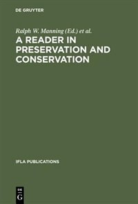 A Reader in Preservation and Conservation by Ralph W. Manning