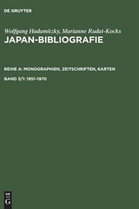 Japan-Bibliografie, Band 3/1, Japan-Bibliografie (1951-1970) by Wolfgang Hadamitzky