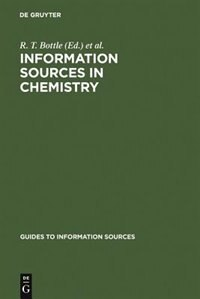 Information Sources in Chemistry by R. T. Bottle