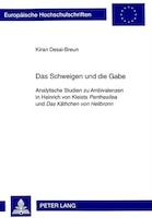 Das Schweigen Und Die Gabe: Analytische Studien Zu Ambivalenzen In Heinrich Von Kleists Penthesilea…