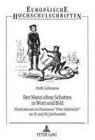 Der Mann Ohne Schatten In Wort Und Bild: Illustrationen Zu Chamissos «peter Schlemihl» Im 19. Und…