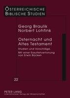 Osternacht Und Altes Testament: Studien Und Vorschlaege Mit Einer Exsultetvertonung Von Erwin…