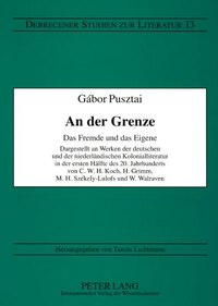 An der Grenze: Das Fremde und das Eigene- Dargestellt an Werken der deutschen und der…