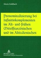 Pronominalisierung bei Infinitivkomplementen im Alt- und fruehen Mittelfranzoesischen und im…