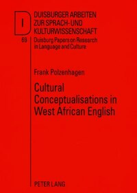 Cultural Conceptualisations in West African English: A Cognitive-Linguistic Approach