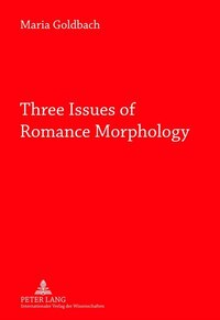 Three Issues of Romance Morphology