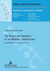 The Syntax and Semantics of the Nominal Construction: A Radically Minimalist Perspective