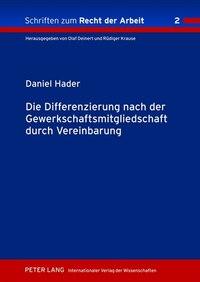 Die Differenzierung nach der Gewerkschaftsmitgliedschaft durch Vereinbarung