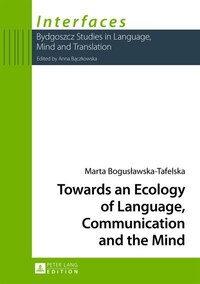 Towards an Ecology of Language, Communication and the Mind