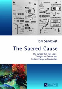 The Sacred Cause: The Europe that was Lost - Thoughts on Central and Eastern European Modernism