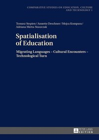 Spatialisation of Education: Migrating Languages - Cultural Encounters - Technological Turn