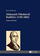 Aleksandr Nikolaevič Radiščev (1749-1802): Leben und Werk
