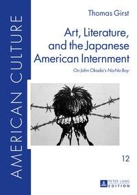 Art, Literature, and the Japanese American Internment: On John Okada's No-No Boy