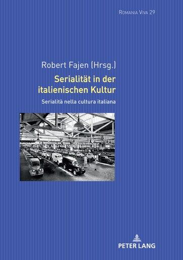 Serialitaet in der italienischen Kultur: Serialità nella cultura italiana by Robert Fajen