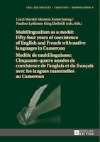 Multilingualism as a model: Fifty-four years of coexistence of English and French with native…