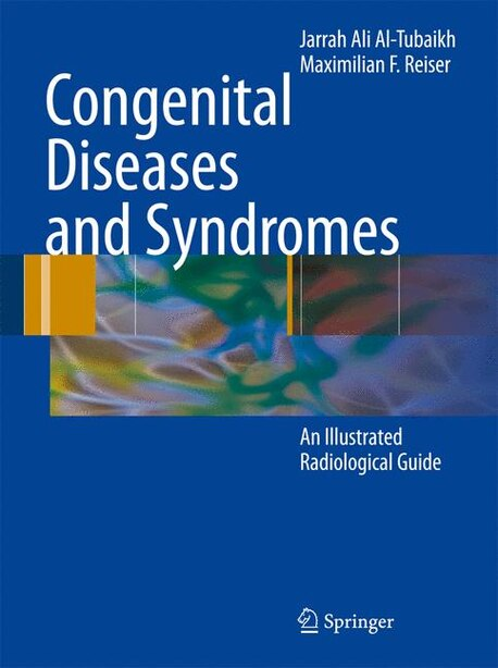 Congenital Diseases and Syndromes: An Illustrated Radiological Guide by Jarrah Ali Al-Tubaikh