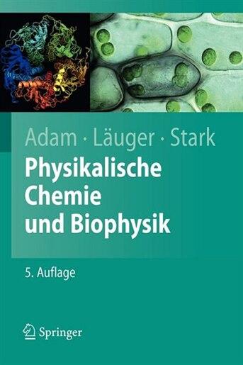 Physikalische Chemie Und Biophysik by Gerold Adam