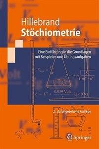 Stöchiometrie: Eine Einführung In Die Grundlagen Mit Beispielen Und Übungsaufgaben by Uwe Hillebrand
