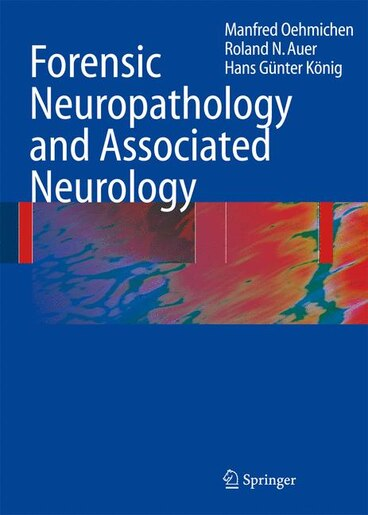 Forensic Neuropathology and Associated Neurology by Manfred Oehmichen