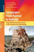 Languages: From Formal To Natural: Essays Dedicated To Nissim Francez On The Occasion Of His 65th…