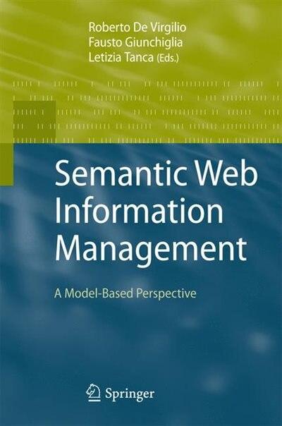 Semantic Web Information Management: A Model-Based Perspective by Roberto De Virgilio