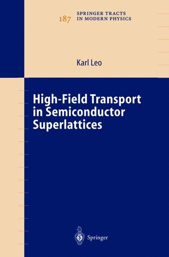 High-Field Transport in Semiconductor Superlattices by Karl Leo