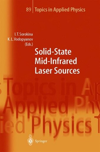 Solid-State Mid-Infrared Laser Sources by Irina T. Sorokina