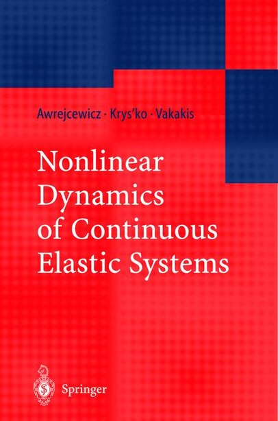 Nonlinear Dynamics of Continuous Elastic Systems by Jan Awrejcewicz