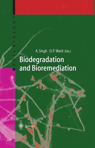 Biodegradation and Bioremediation by Ajay Singh
