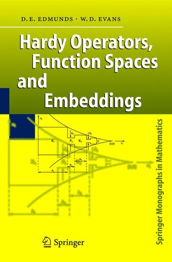 Hardy Operators, Function Spaces and Embeddings by David E. EDMUNDS