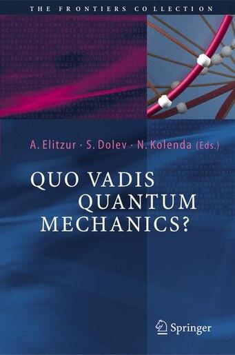 Quo Vadis Quantum Mechanics? by Avshalom C. Elitzur