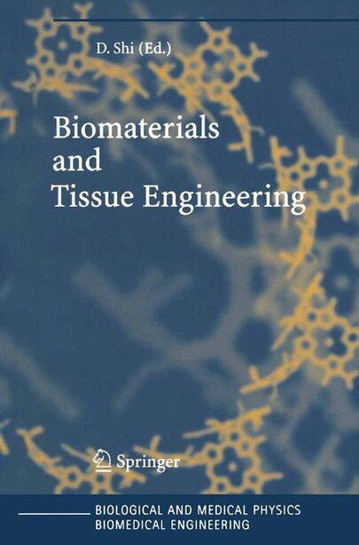 Biomaterials and Tissue Engineering by Donglu Shi