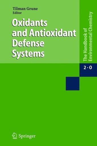Oxidants and Antioxidant Defense Systems by Tilman Grune