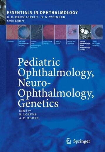 Pediatric Ophthalmology, Neuro-Ophthalmology, Genetics by Birgit Lorenz