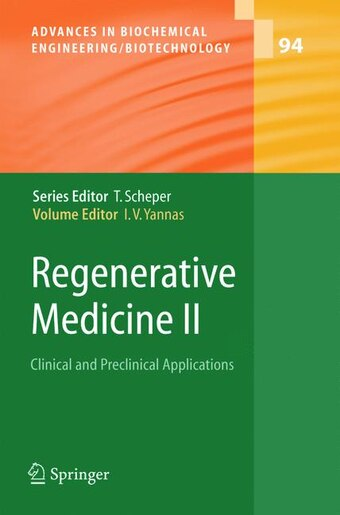 Regenerative Medicine II: Clinical and Preclinical Applications by Ioannis V. Yannas
