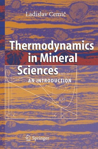 Thermodynamics in Mineral Sciences: An Introduction by Ladislav Cemic
