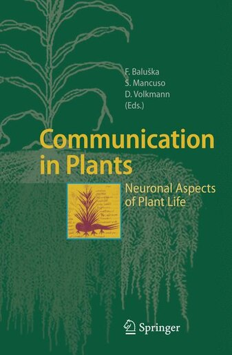 Communication in Plants: Neuronal Aspects of Plant Life by Franti Balu