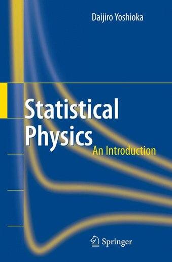 Statistical Physics: An Introduction by Daijiro Yoshioka