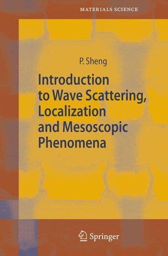 Introduction to Wave Scattering, Localization and Mesoscopic Phenomena by Ping Sheng
