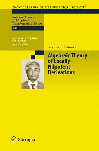 Algebraic Theory of Locally Nilpotent Derivations by Gene Freudenburg