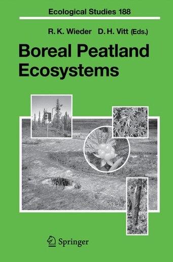 Boreal Peatland Ecosystems by R.K. Wieder