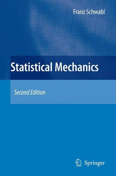 Statistical Mechanics by Franz Schwabl